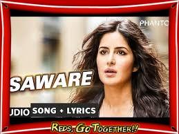 Saware Song Lyrics From Movie Phantom Sung By Arijit Singh