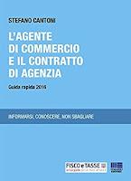 L'agente di commercio e il contratto di agenzia: Guida rapida 2016