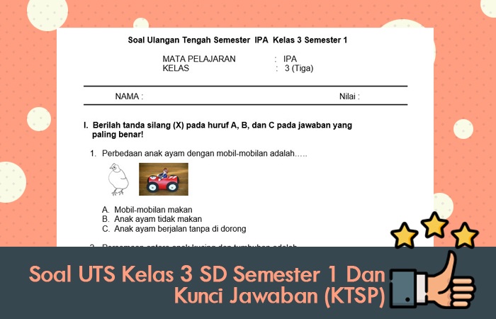 Soal UTS Kelas 3 SD Semester 1 Dan Kunci Jawaban (KTSP)