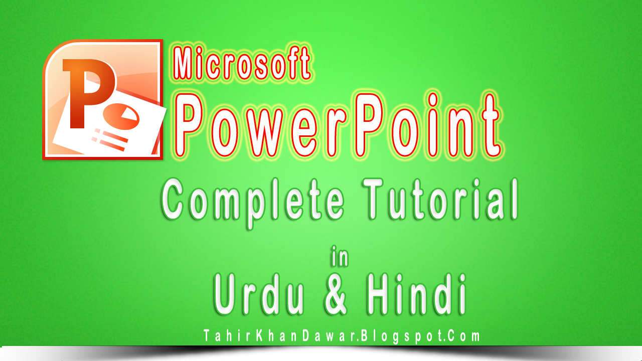 Complete Ms Power Point 2007/2010 Video Tutorial in Urdu and Hindi