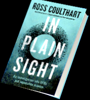In Plain Sight - By Ross Coulhart