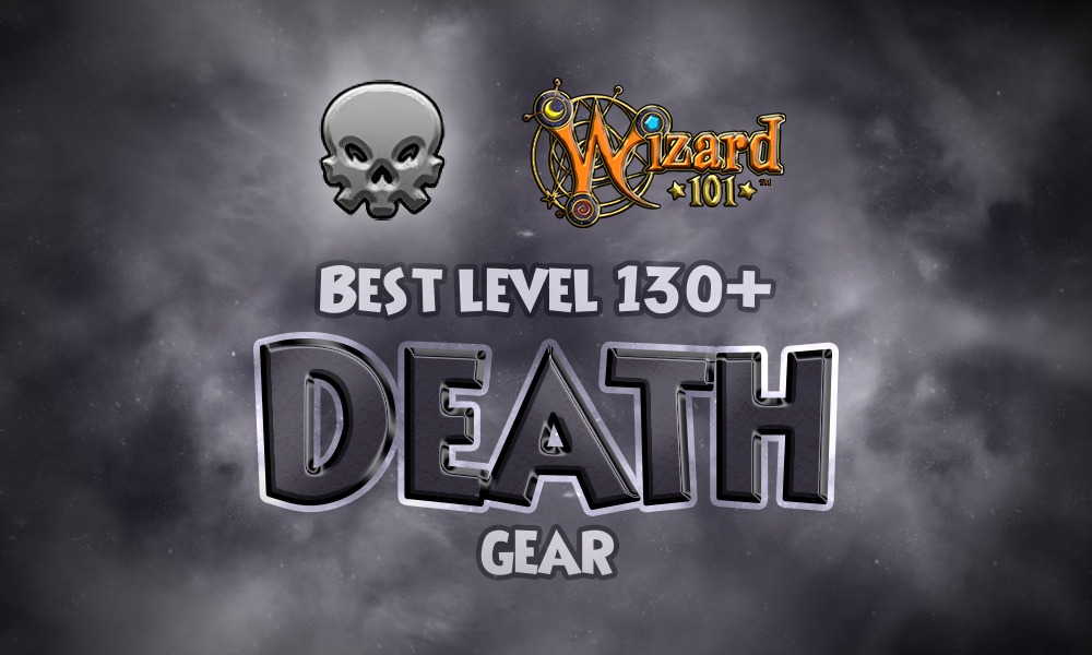 Best Level 130+ Death Gear | Wizard101