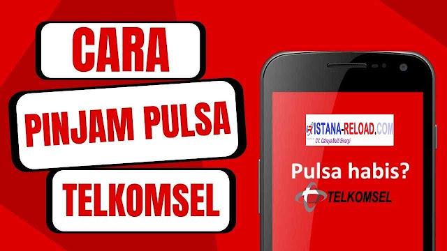 Cara Meminjam Pulsa Telkomsel