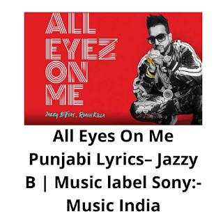 All Eyes On Me, All Eyes On Me punjabi Lyrics, All Eyes On Me  lyrics in Punjabi