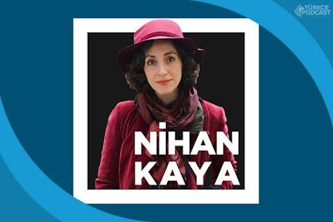 Nihan Kaya Podcast