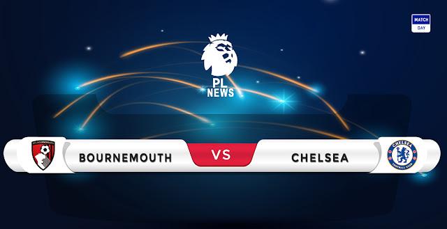 Bournemouth vs Chelsea Prediction & Match Preview