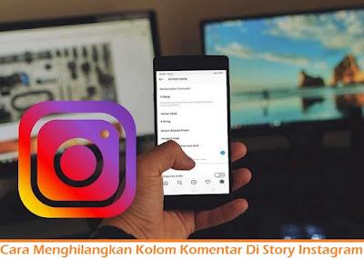Cara Menghilangkan Kolom Komentar Di Story Instagram (Termudah.com)