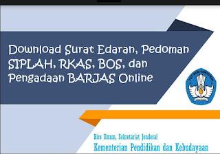 Download Surat Edaran Pedoman SIPLAH, RKAS, BOS, dan Pengadaan BARJAS Online