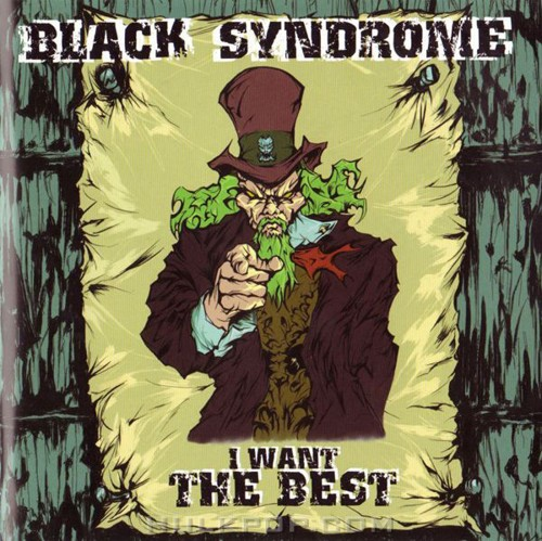Black Syndrome – I Want the Best