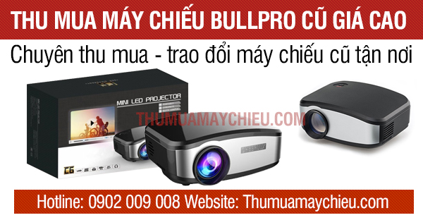 Thu mua máy chiếu BullPro BP250 giá cao trên toàn quốc