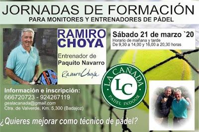 Jornada Formación para Monitores / Entrenadores Pádel impartida por Ramiro Choya el 21 de marzo en Padel Indoor La Cañada (Badajoz)