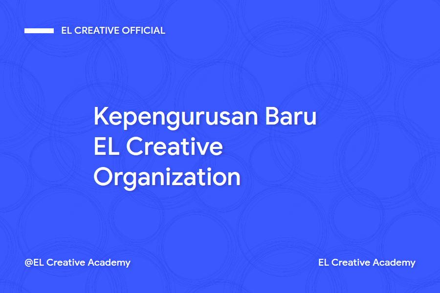 Kepengurusan Baru EL Creative Organization
