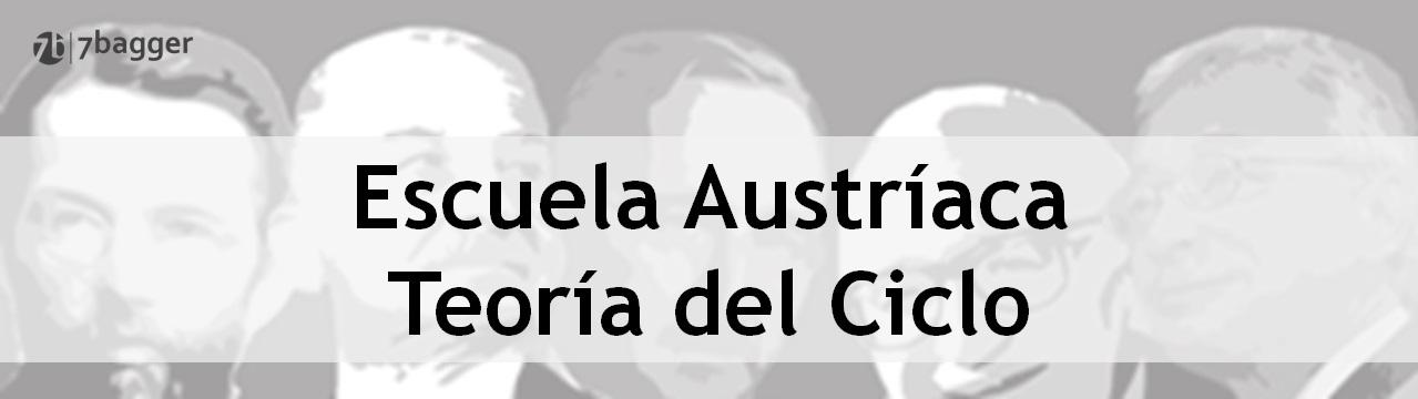 Escuela Austríaca y Teoría del Ciclo