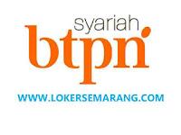 Lowongan Kerja Bank BTPN Syariah Kendal, Salatiga, Demak, Grobogan