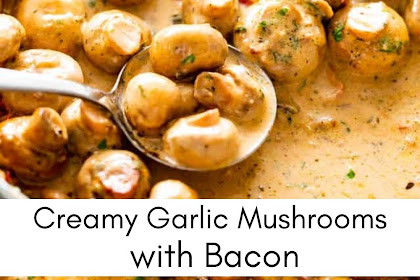 Creamy Garlic Mushrooms with Bacon