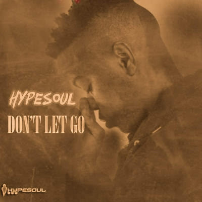 Hypesoul - Don't Let Go (Deep House) [2018]