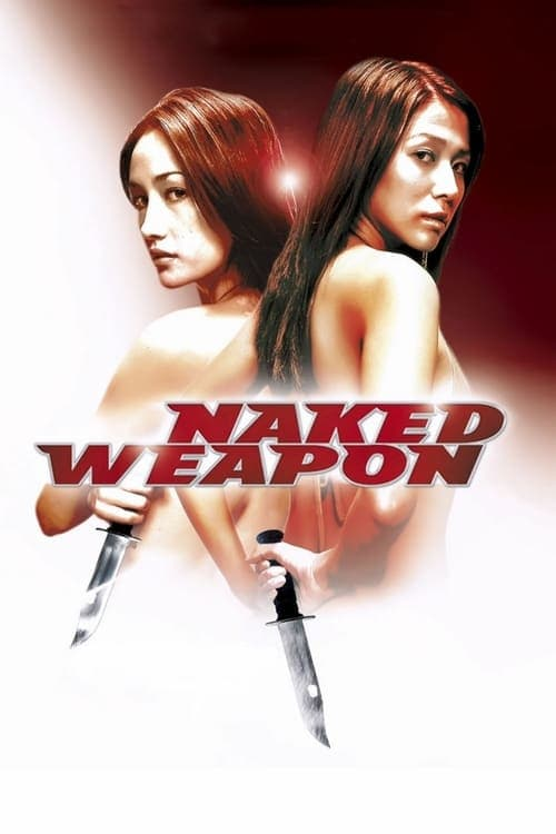 Naked Weapon (2002) Full CHINA 18+ Watch Movie Online Free
