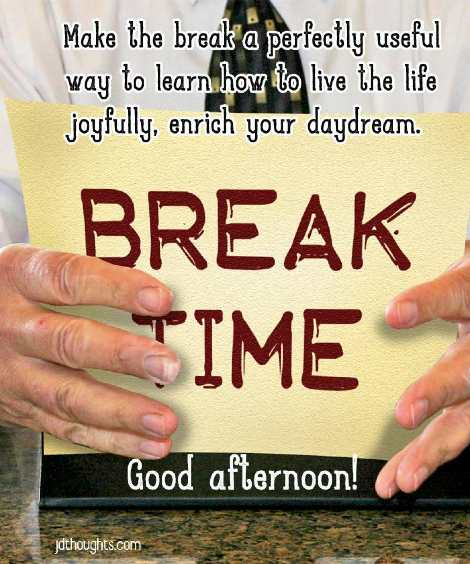 Good afternoon quotes in break