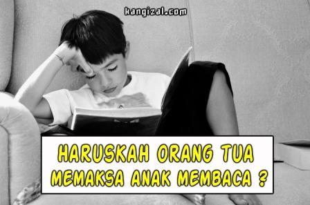 Haruskah orang tua memaksa anaknya untuk membaca? - kangizal.com