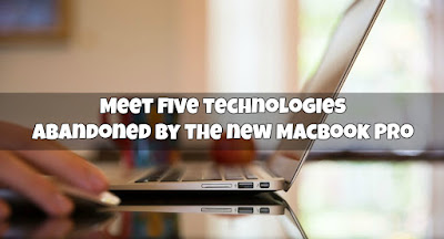 Meet five technologies abandoned by the new MacBook Pro