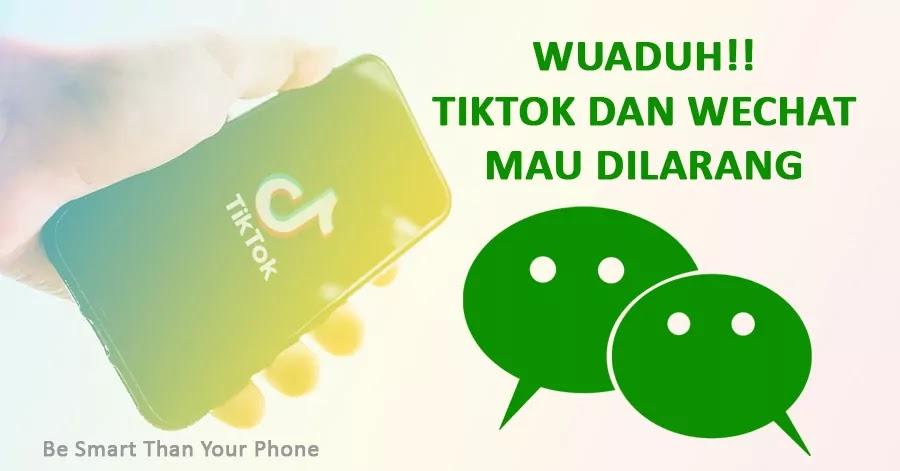 TikTok dan WeChat Dilarang