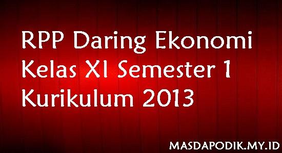 RPP Daring Ekonomi Kelas XI Semester 1 Kurikulum 2013