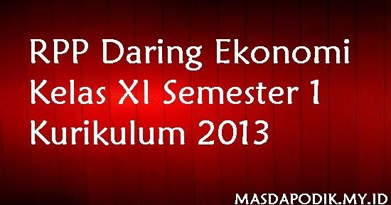 Rpp Daring Ekonomi Kelas Xi Semester 1 Kurikulum 2013 Masdapodik