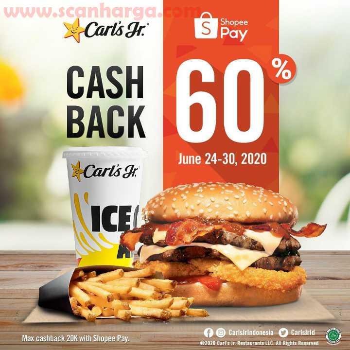 Carls Jr Promo Cashback 60% Dengan ShopeePay Periode 24 - 30 Juni 2020