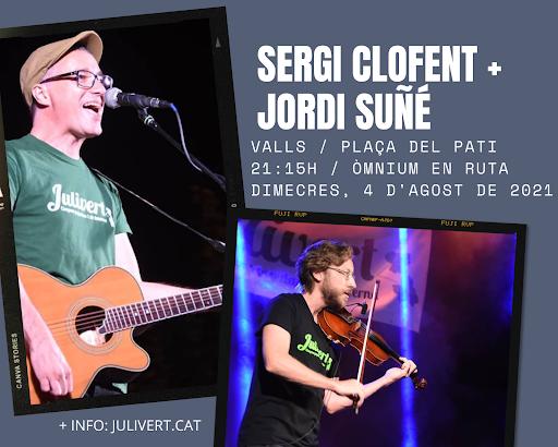 4 d'AGOST: SERGI CLOFENT + JORDI SUÑÉ