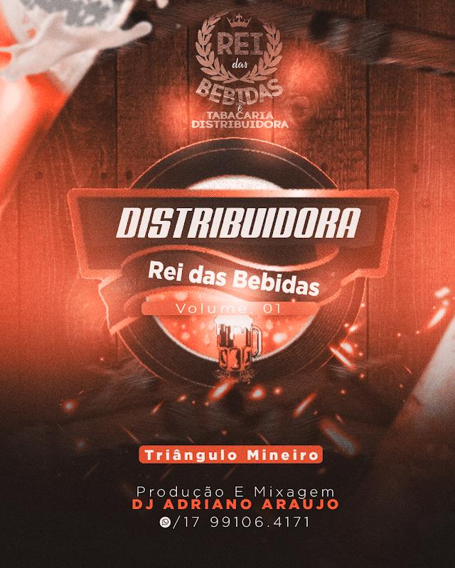 DISTRIBUIDORA REI DAS BEBIDAS - DJ ADRIANO ARAUJO