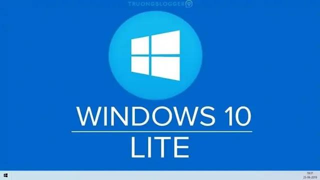 Windows 10 Lite siêu nhanh, siêu nhẹ dành cho máy tính, laptop cấu hình yếu