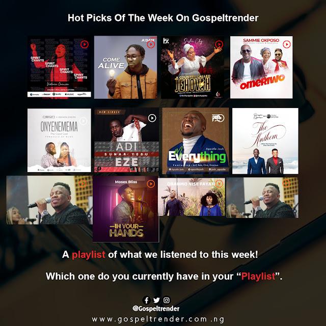 HOT PICKS OF THE WEEK ON GOSPELTRENDER (WEEK 06,2020)
