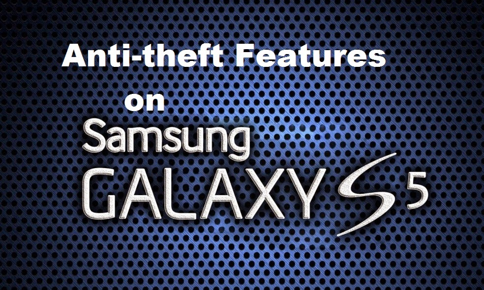 Praise for Samsung's Galaxy S5 Antitheft Features by the Officials