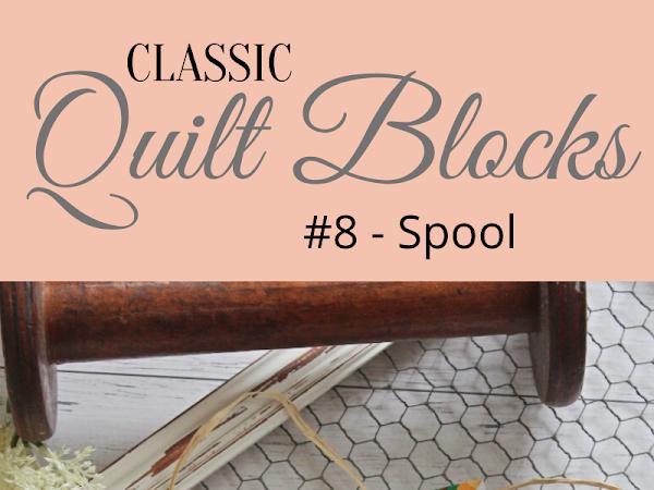 "{Classic Quilt Blocks} Spool - Quilty Inspiration <img src=""https://pic.sopili.net/pub/emoji/twitter/2/72x72/2702.png"" width=20 height=20>"