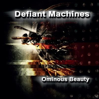 Defiant Machines - Ominous Beauty (2019) - Album Download, Itunes Cover, Official Cover, Album CD Cover Art, Tracklist, 320KBPS, Zip album