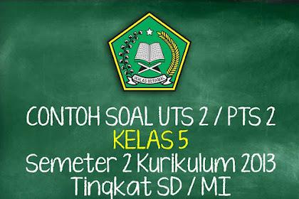 Soal UTS 2 Kelas 5 Semester 2 Kurikulum 2013 Tingkat SD/MI 2019
