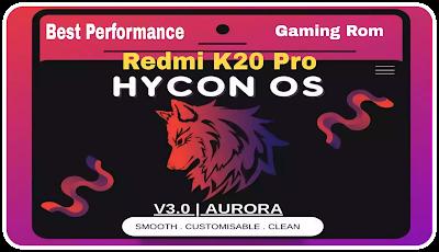 Redmi K20 Pro Hycon OS  V3 A11 Gaming Rom