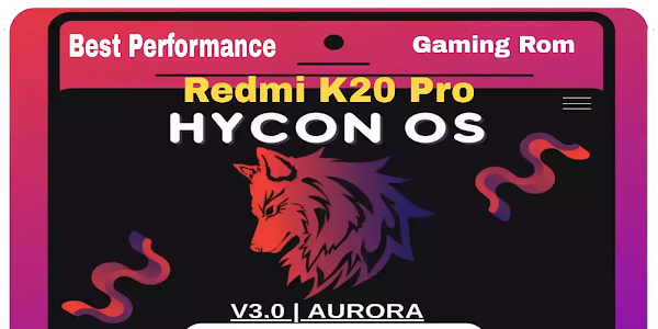 Redmi K20 Pro Hycon OS V3 A11 For Best Gaming Rom