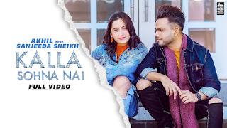 Kalla Sohna Nai - AKHIL ft. Sanjeeda Sheikh | Babbu | MixSingh | Latest Song 2020
