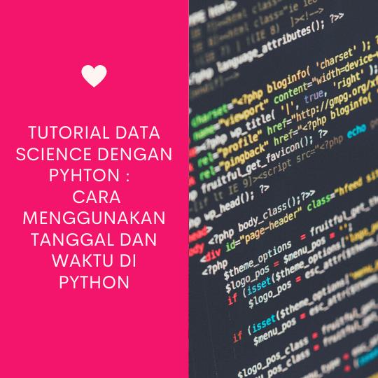 Cara Menggunakan Tanggal dan Waktu di Python
