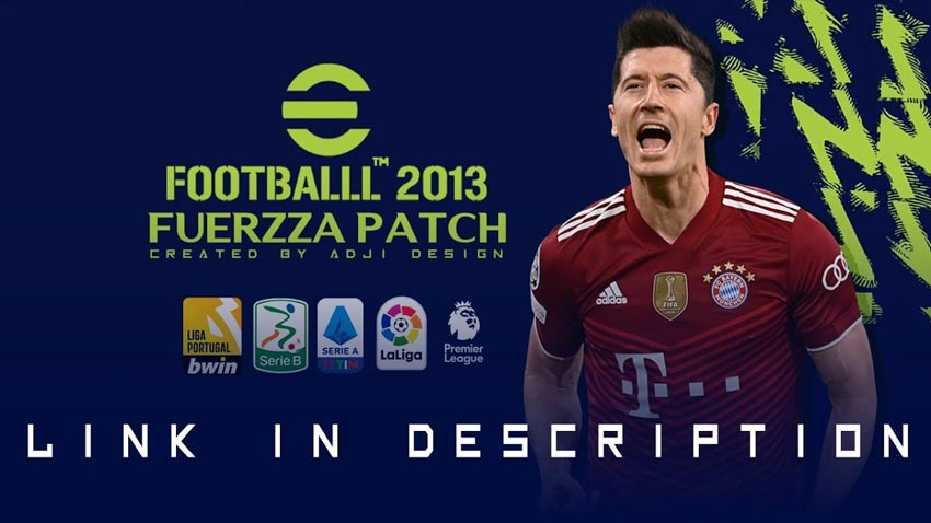 FUERZAA Patch AIO New Season 2021-2022 + Update V3 For PES 2013
