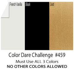 Challenge #459 - Triple Play (Gold, Black, French Vanilla)