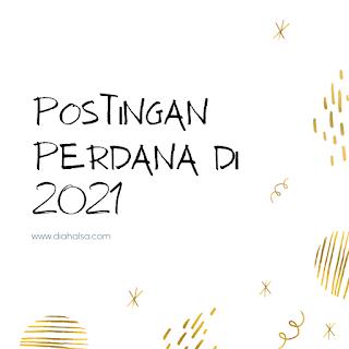 postingan perdana 2021