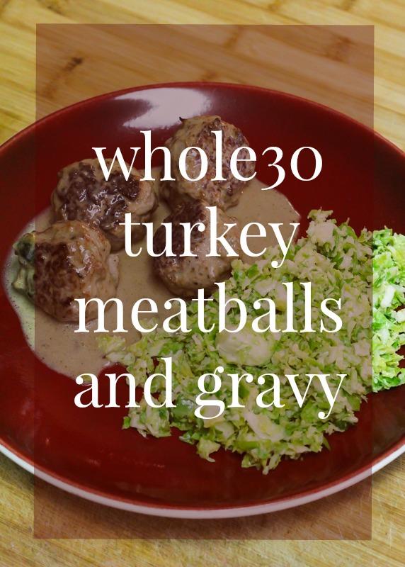 whole30 turkey meatballs and gravy
