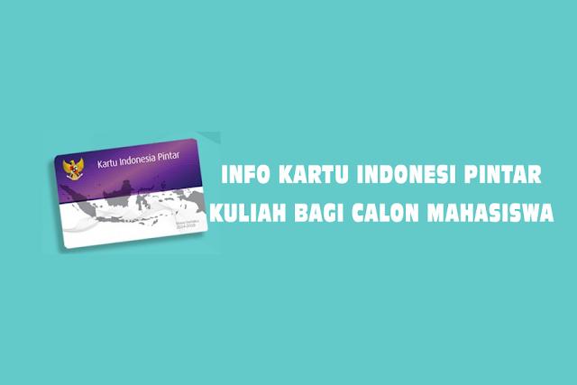 Info Bantuan Biaya Pendidikan Kartu Indonesia Pintar (KIP) Kuliah Calon Mahasiswa