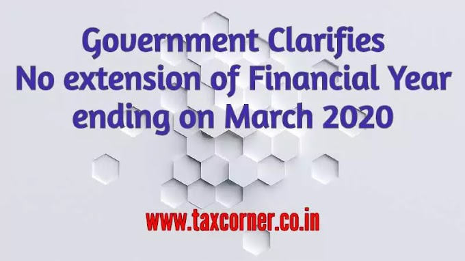 Government Clarifies No extension of Financial Year ending on March 2020