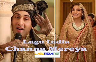 Lagu India Channa Mereya Ae Dil Hai Mushkil