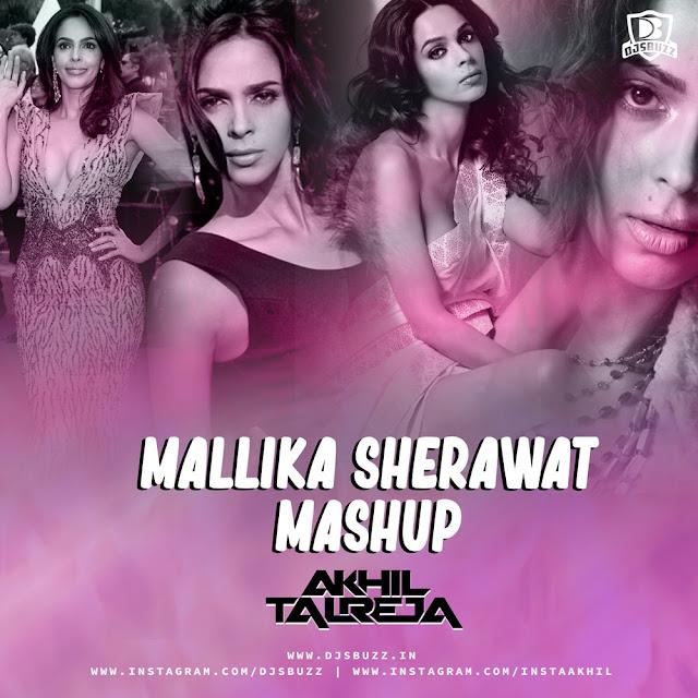 Mallika Sherawat Mashup – DJ Akhil Talreja