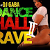 MIXTAPE: Dj Gaba – Dance Hall Rave Mix Vol.2 - @cooldjgaba