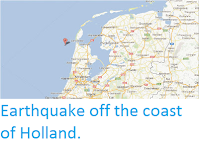 http://sciencythoughts.blogspot.co.uk/2013/01/earthquake-off-coast-of-holland.html